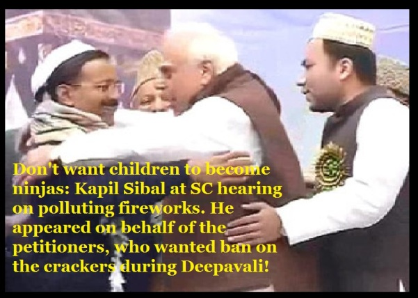 Kapil Sibal appeared to oppose Deepavali crackers